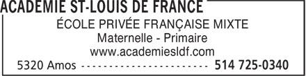 Académie St-Louis de France (514-725-0340) - Annonce illustrée======= - ÉCOLE PRIVÉE FRANÇAISE MIXTE Maternelle - Primaire www.academiesldf.com