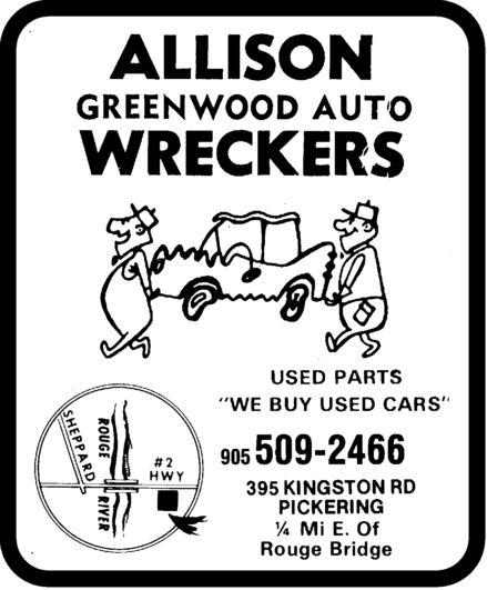 "Allison Greenwood Auto Wreckers (905-509-2466) - Display Ad - ALLISON GREENWOOD AUTO WRECKERS USED PARTS ""WE BUY USED CARS"" 905 509-2466 395 KINGSTON RD PICKERING 1/4 Mi E. Of Rouge Bridge"