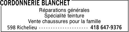 Cordonnerie Blanchet (418-647-9376) - Annonce illustrée======= - Réparations générales Spécialité teinture Vente chaussures pour la famille