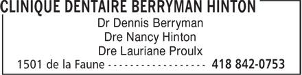 Clinique Dentaire Hinton Boisvert (418-842-0753) - Annonce illustrée======= - Dr Dennis Berryman Dre Nancy Hinton Dre Lauriane Proulx