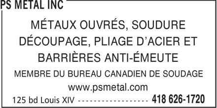 PS Metal Inc (418-626-1720) - Annonce illustrée======= - MÉTAUX OUVRÉS, SOUDURE DÉCOUPAGE, PLIAGE D'ACIER ET BARRIÈRES ANTI-ÉMEUTE MEMBRE DU BUREAU CANADIEN DE SOUDAGE www.psmetal.com