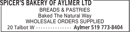 Spicer's Bakery Of Aylmer Ltd (519-773-8404) - Display Ad - WHOLESALE ORDERS SUPPLIED Baked The Natural Way Baked The Natural Way WHOLESALE ORDERS SUPPLIED BREADS & PASTRIES BREADS & PASTRIES