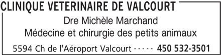 Clinique Vétérinaire De Valcourt (450-532-3501) - Annonce illustrée======= - Médecine et chirurgie des petits animaux ----- 450 532-3501 5594 Ch de l'Aéroport Valcourt CLINIQUE VETERINAIRE DE VALCOURT Dre Michèle Marchand Médecine et chirurgie des petits animaux ----- 450 532-3501 5594 Ch de l'Aéroport Valcourt CLINIQUE VETERINAIRE DE VALCOURT Dre Michèle Marchand