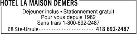 Hotel La Maison Demers (418-692-2487) - Annonce illustrée======= - Déjeuner inclus ¿ Stationnement gratuit Pour vous depuis 1962 Sans frais 1-800-692-2487