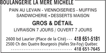 Boulangerie la Mère Michèle (418-651-7645) - Annonce illustrée======= - PAIN AU LEVAIN - VIENNOISERIES - MUFFINS SANDWICHERIE • DESSERTS MAISON GROS & DÉTAIL LIVRAISON 7 JOURS / OUVERT 7 JOURS