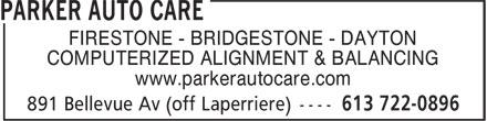 Parker Auto Care (613-722-0896) - Display Ad - FIRESTONE - BRIDGESTONE - DAYTON COMPUTERIZED ALIGNMENT & BALANCING www.parkerautocare.com FIRESTONE - BRIDGESTONE - DAYTON COMPUTERIZED ALIGNMENT & BALANCING www.parkerautocare.com