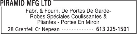 Piramid Mfg Ltd (613-225-1501) - Display Ad - Fabr. & Fourn. De Portes De Garde- Robes Spéciales Coulissantes & Pliantes - Portes En Miroir  Fabr. & Fourn. De Portes De Garde- Robes Spéciales Coulissantes & Pliantes - Portes En Miroir  Fabr. & Fourn. De Portes De Garde- Robes Spéciales Coulissantes & Pliantes - Portes En Miroir  Fabr. & Fourn. De Portes De Garde- Robes Spéciales Coulissantes & Pliantes - Portes En Miroir  Fabr. & Fourn. De Portes De Garde- Robes Spéciales Coulissantes & Pliantes - Portes En Miroir  Fabr. & Fourn. De Portes De Garde- Robes Spéciales Coulissantes & Pliantes - Portes En Miroir