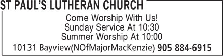 St Paul's Lutheran Church (905-884-6915) - Annonce illustrée======= - Come Worship With Us! Sunday Service At 10:30 Summer Worship At 10:00  Come Worship With Us! Sunday Service At 10:30 Summer Worship At 10:00