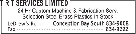 T R T Services Limited (709-834-9008) - Display Ad - 24 Hr Custom Machine & Fabrication Serv. Selection Steel Brass Plastics In Stock