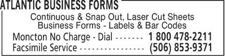 Atlantic Business Forms (506-853-8880) - Annonce illustrée======= - Continuous & Snap Out, Laser Cut Sheets Business Forms - Labels & Bar Codes  Continuous & Snap Out, Laser Cut Sheets Business Forms - Labels & Bar Codes  Continuous & Snap Out, Laser Cut Sheets Business Forms - Labels & Bar Codes