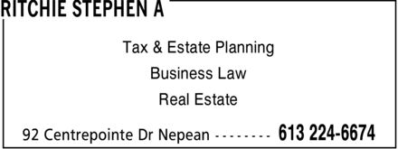 Ritchie Stephen A (613-224-6674) - Annonce illustrée======= - RITCHIE STEPHEN A Tax & Estate Planning Business Law Real Estate 92 Centrepointe Dr Nepean 613 224-6674 RITCHIE STEPHEN A Tax & Estate Planning Business Law Real Estate 92 Centrepointe Dr Nepean 613 224-6674 RITCHIE STEPHEN A Tax & Estate Planning Business Law Real Estate 92 Centrepointe Dr Nepean 613 224-6674