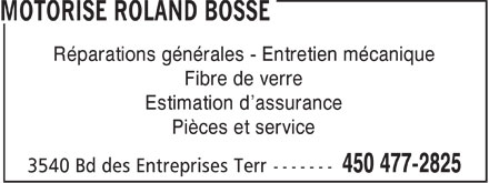 Motorisé Roland Bossé Inc (450-477-2825) - Annonce illustrée======= - Réparations générales - Entretien mécanique Fibre de verre Estimation d'assurance Pièces et service
