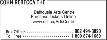 Rebecca Cohn The Box Office (902-494-3820) - Display Ad - Dalhousie Arts Centre Purchase Tickets Online www.dal.ca/ArtsCentre