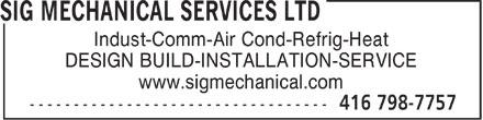 SIG Mechanical Services Ltd (416-798-7757) - Annonce illustrée======= - Indust-Comm-Air Cond-Refrig-Heat DESIGN BUILD-INSTALLATION-SERVICE www.sigmechanical.com