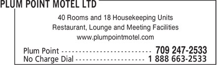 Plum Point Motel Ltd (709-247-2533) - Display Ad - 40 Rooms and 18 Housekeeping Units Restaurant, Lounge and Meeting Facilities www.plumpointmotel.com