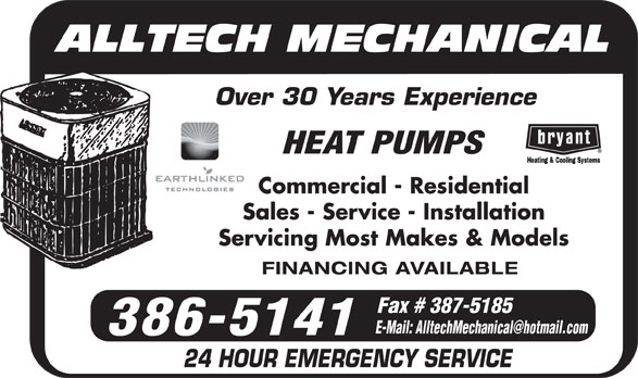 Alltech Mechanical (506-386-5141) - Annonce illustrée======= - Over 30 Years Experience HEAT PUMPS Commercial - Residential Sales - Service - Installation Servicing Most Makes & Models FINANCING AVAILABLE 24 HOUR EMERGENCY SERVICE