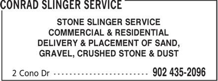 Conrad Slinger Service (902-435-2096) - Annonce illustrée======= - STONE SLINGER SERVICE COMMERCIAL & RESIDENTIAL DELIVERY & PLACEMENT OF SAND, GRAVEL, CRUSHED STONE & DUST