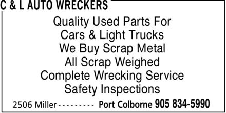 C & L Auto Wreckers (905-834-5990) - Display Ad - C & L AUTO WRECKERS Quality Used Parts For Cars & Light Trucks We Buy Scrap Metal All Scrap Weighed Complete Wrecking Service Safety Inspections 2506 Miller Port Colborne 905 834-5990 C & L AUTO WRECKERS Quality Used Parts For Cars & Light Trucks We Buy Scrap Metal All Scrap Weighed Complete Wrecking Service Safety Inspections 2506 Miller Port Colborne 905 834-5990 C & L AUTO WRECKERS Quality Used Parts For Cars & Light Trucks We Buy Scrap Metal All Scrap Weighed Complete Wrecking Service Safety Inspections 2506 Miller Port Colborne 905 834-5990
