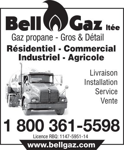 Bell-Gaz Ltée (450-889-5944) - Annonce illustrée======= - Gaz propane - Gros & Détail Résidentiel - Commercial Industriel - Agricole Livraison Installation Service Vente 1 800 361-5598 Licence RBQ: 1147-5951-14 www.bellgaz.com  Gaz propane - Gros & Détail Résidentiel - Commercial Industriel - Agricole Livraison Installation Service Vente 1 800 361-5598 Licence RBQ: 1147-5951-14 www.bellgaz.com  Gaz propane - Gros & Détail Résidentiel - Commercial Industriel - Agricole Livraison Installation Service Vente 1 800 361-5598 Licence RBQ: 1147-5951-14 www.bellgaz.com  Gaz propane - Gros & Détail Résidentiel - Commercial Industriel - Agricole Livraison Installation Service Vente 1 800 361-5598 Licence RBQ: 1147-5951-14 www.bellgaz.com  Gaz propane - Gros & Détail Résidentiel - Commercial Industriel - Agricole Livraison Installation Service Vente 1 800 361-5598 Licence RBQ: 1147-5951-14 www.bellgaz.com  Gaz propane - Gros & Détail Résidentiel - Commercial Industriel - Agricole Livraison Installation Service Vente 1 800 361-5598 Licence RBQ: 1147-5951-14 www.bellgaz.com  Gaz propane - Gros & Détail Résidentiel - Commercial Industriel - Agricole Livraison Installation Service Vente 1 800 361-5598 Licence RBQ: 1147-5951-14 www.bellgaz.com  Gaz propane - Gros & Détail Résidentiel - Commercial Industriel - Agricole Livraison Installation Service Vente 1 800 361-5598 Licence RBQ: 1147-5951-14 www.bellgaz.com  Gaz propane - Gros & Détail Résidentiel - Commercial Industriel - Agricole Livraison Installation Service Vente 1 800 361-5598 Licence RBQ: 1147-5951-14 www.bellgaz.com  Gaz propane - Gros & Détail Résidentiel - Commercial Industriel - Agricole Livraison Installation Service Vente 1 800 361-5598 Licence RBQ: 1147-5951-14 www.bellgaz.com  Gaz propane - Gros & Détail Résidentiel - Commercial Industriel - Agricole Livraison Installation Service Vente 1 800 361-5598 Licence RBQ: 1147-5951-14 www.bellgaz.com  Gaz propane - Gros & Détail Résidentiel - Commercial Industriel - Agrico