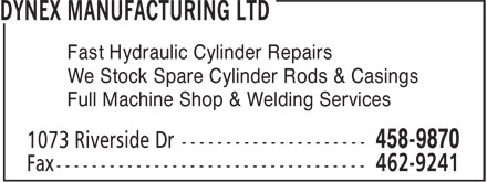 Dynex Mfg Ltd (506-458-9870) - Annonce illustrée======= - Fast Hydraulic Cylinder Repairs We Stock Spare Cylinder Rods & Casings Full Machine Shop & Welding Services