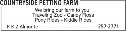 Countryside Petting Farm (613-257-2771) - Display Ad - We bring our farm to you! Traveling Zoo - Candy Floss Pony Rides - Kiddie Rides  We bring our farm to you! Traveling Zoo - Candy Floss Pony Rides - Kiddie Rides  We bring our farm to you! Traveling Zoo - Candy Floss Pony Rides - Kiddie Rides  We bring our farm to you! Traveling Zoo - Candy Floss Pony Rides - Kiddie Rides  We bring our farm to you! Traveling Zoo - Candy Floss Pony Rides - Kiddie Rides  We bring our farm to you! Traveling Zoo - Candy Floss Pony Rides - Kiddie Rides