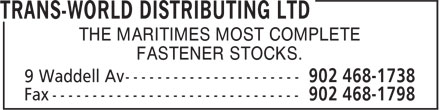 Trans-World Distributing Ltd (902-468-1738) - Display Ad - THE MARITIMES MOST COMPLETE FASTENER STOCKS.