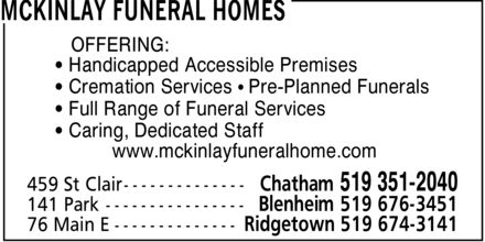 McKinlay Funeral Homes (519-351-2040) - Annonce illustrée======= - OFFERING: ¿ Handicapped Accessible Premises ¿ Cremation Services ¿ Pre-Planned Funerals ¿ Full Range of Funeral Services ¿ Caring, Dedicated Staff www.mckinlayfuneralhome.com