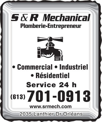 S & R Mechanical (613-830-0165) - Annonce illustrée======= - Plomberie-Entrepreneur Commercial   Industriel Résidentiel Service 24 h (613) 701-0913 www.srmech.com 2035 Lanthier Dr Orléans
