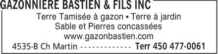 Gazonnière Bastien & Fils Inc (450-477-0061) - Annonce illustrée======= - Terre Tamisée à gazon • Terre à jardin Sable et Pierres concassées www.gazonbastien.com