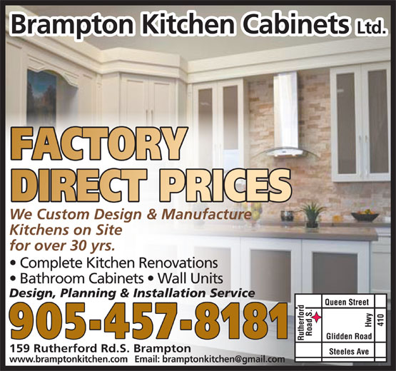 Brampton Kitchen Cabinets (905-457-8181) - Display Ad - Bathroom Cabinets   Wall Units Design, Planning & Installation Service 905-457-8181 159 Rutherford Rd.S. Brampton Complete Kitchen Renovations Brampton Kitchen Cabinets Ltd. We Custom Design & Manufacture Kitchens on Site for over 30 yrs.