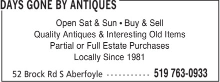Days Gone By Antiques (519-763-0933) - Display Ad - Open Sat & Sun   Buy & Sell Quality Antiques & Interesting Old Items Partial or Full Estate Purchases Locally Since 1981