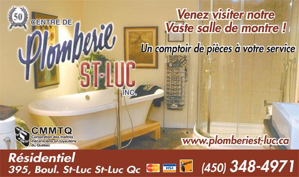 Plomberie St-Luc Inc (450-348-4971) - Annonce illustrée======= - Venez visiter notre CENTRE DE Vaste salle de montre ! Un comptoir de pièces à votre service INC. www.plomberiest-luc.ca Résidentiel (450) 348-4971 395, Boul. St-Luc St-Luc Qc