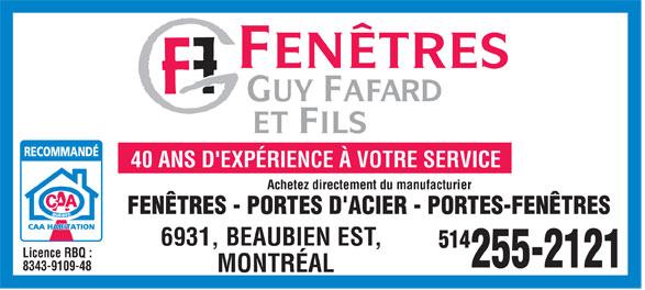 Fenêtres Guys Fafard Et Fils Inc (514-255-2121) - Annonce illustrée======= - 40 ANS D'EXPÉRIENCE À VOTRE SERVICE Achetez directement du manufacturier FENÊTRES - PORTES D'ACIER - PORTES-FENÊTRES 6931, BEAUBIEN EST, 514 Licence RBQ : 255-2121 8343-9109-48 MONTRÉAL