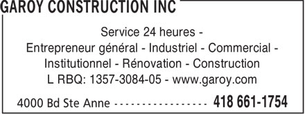 Construction Garoy Inc (418-661-1754) - Annonce illustrée======= - A Service 24 heures - Entrepreneur général - Industriel - Commercial - Institutionnel - Rénovation - Construction L RBQ: 1357-3084-05 - www.garoy.com