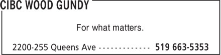 CIBC Wood Gundy (519-663-5353) - Display Ad - For what matters.