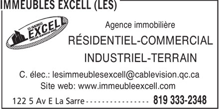 Les Immeubles Excell (819-333-2348) - Display Ad - Agence immobilière RÉSIDENTIEL-COMMERCIAL INDUSTRIEL-TERRAIN Site web: www.immeubleexcell.com Agence immobilière RÉSIDENTIEL-COMMERCIAL INDUSTRIEL-TERRAIN Site web: www.immeubleexcell.com