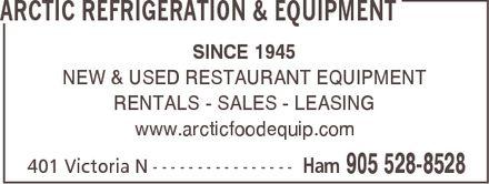 Arctic Refrigeration & Equipment (1-855-412-0163) - Annonce illustrée======= - ARCTIC REFRIGERATION & EQUIPMENT SINCE 1945 NEW & USED RESTAURANT EQUIPMENT RENTALS SALES LEASING www.arcticfoodequip.com 401 Victoria N Ham 905 528-8528 ARCTIC REFRIGERATION & EQUIPMENT SINCE 1945 NEW & USED RESTAURANT EQUIPMENT RENTALS SALES LEASING www.arcticfoodequip.com 401 Victoria N Ham 905 528-8528