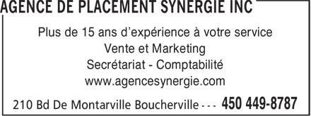 Agence de Placement Synergie Inc (450-449-8787) - Display Ad - Plus de 15 ans d'expérience à votre service Vente et Marketing Secrétariat - Comptabilité www.agencesynergie.com