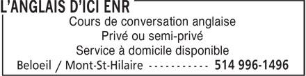 L'Anglais D'Ici Enr (514-996-1496) - Annonce illustrée======= - Privé ou semi-privé Service à domicile disponible Cours de conversation anglaise