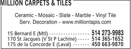 Million Tapis & Tuiles (514-273-9983) - Display Ad - Ceramic - Mosaic - Slate - Marble - Vinyl Tile Serv. Decoration - www.milliontapis.com  Ceramic - Mosaic - Slate - Marble - Vinyl Tile Serv. Decoration - www.milliontapis.com