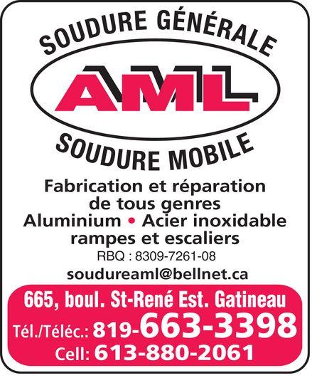 AML Welding (819-663-3398) - Display Ad - soudure generale aml soudure mobile Fabrication et réparation de tous genres Aluminium Acier inoxidable rampes et escaliers RBQ : 8309-7261-08 soudureaml@bellnet.ca 665, boul. St-René Est. Gatineau Tél.Téléc.: 819-663-3398 Cell: 613-880-2061