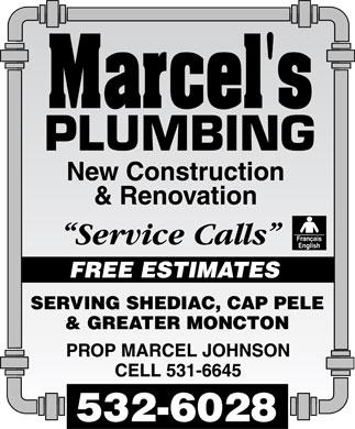 """Marcel's Plumbing (506-532-6028) - Annonce illustrée======= - Marcel's PLUMBING New Construction & Renovation """"Service Calls""""  Français English FREE ESTIMATES SERVING  SHEDIAC  CAP PELE  GREATER MONCTON PROP MARCEL JOHNSON CELL 531-6645 532-6028"""