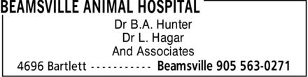Beamsville Animal Hospital (905-563-0271) - Display Ad - BEAMSVILLE ANIMAL HOSPITAL Dr B.A. Hunter Dr L. Hagar And Associates 4696 Bartlett Beamsville 905 563-0271 BEAMSVILLE ANIMAL HOSPITAL Dr B.A. Hunter Dr L. Hagar And Associates 4696 Bartlett Beamsville 905 563-0271 BEAMSVILLE ANIMAL HOSPITAL Dr B.A. Hunter Dr L. Hagar And Associates 4696 Bartlett Beamsville 905 563-0271