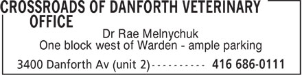 Crossroads Of Danforth Veterinary Office (416-686-0111) - Display Ad - Dr Rae Melnychuk One block west of Warden - ample parking