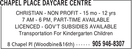 Chapel Place Daycare Centre (905-946-8307) - Display Ad - CHRISTIAN - NON PROFIT - 15 mo - 12 yrs 7 AM - 6 PM, PART-TIME AVAILABLE LICENCED - GOV'T SUBSIDIES AVAILABLE Transportation For Kindergarten Children