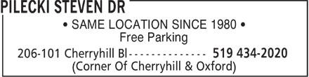 Pilecki Steven Dr (519-434-2020) - Display Ad - SAME LOCATION SINCE 1980 Free Parking