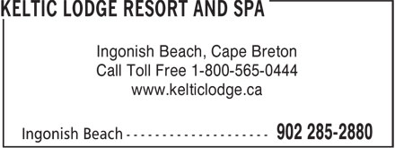 Keltic Lodge Resort And Spa (902-285-2880) - Display Ad - www.kelticlodge.ca Call Toll Free 1-800-565-0444 Ingonish Beach, Cape Breton