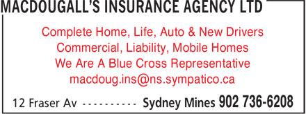 MacDougall's Insurance Agency Ltd (902-736-6208) - Annonce illustrée======= - Complete Home, Life, Auto & New Drivers Commercial, Liability, Mobile Homes We Are A Blue Cross Representative