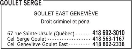 Goulet Serge (418-692-3010) - Annonce illustrée======= - GOULET EAST GENEVIÈVE Droit criminel et pénal GOULET EAST GENEVIÈVE Droit criminel et pénal