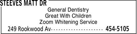 Steeves Matt Dr (506-454-5105) - Display Ad - STEEVES MATT DR General Dentistry Great With Children Zoom Whitening Service 249 Rookwood Av 454-5105
